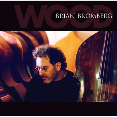 BRIAN BROMBERG - WOOD (2002)