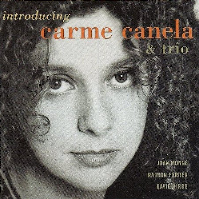 CARME CANELA - INTRODUCING CARME CANELA TRIO (1996)