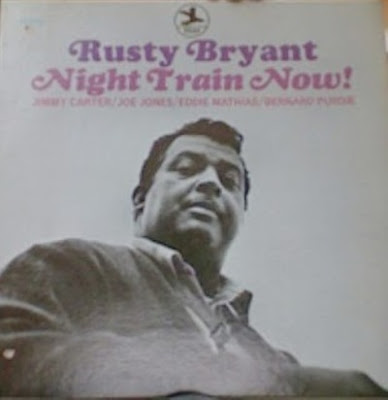 RUSTY BRYANT - NIGHT TRAIN NOW (1969)