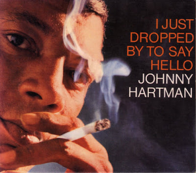 JOHNNY HARTMAN - I JUST DROPPED BY TO SAY HELLO (1963)