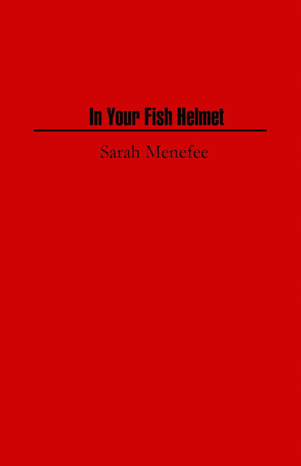 In Your Fish Helmet Sarah Menefee