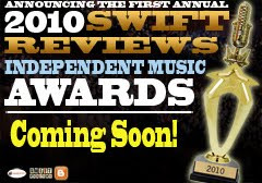 2010 Swift Reviews Independent Music Awards!