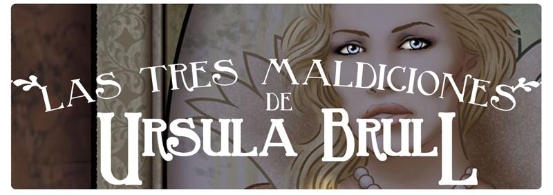 Las tres maldiciones de Úrsula Brull