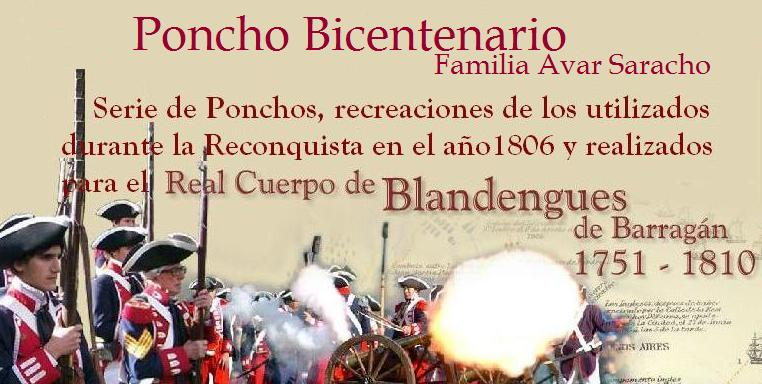 serie de PONCHOS recreaciones de los utilizados durante la reconquista de 1806
