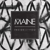The Maine - Inside Of You