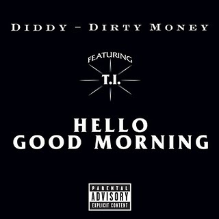 Diddy - Dirty Money Ft. T.I. - Hello Good Morning