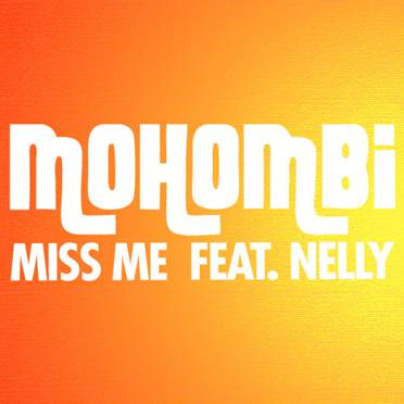 Mohombi Ft. Nelly - Miss Me