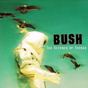 Vuelven BUSH Bush+-+The+Science+Of+Things