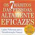 Download Grátis - Livro - Os 7 Hábitos da Pessoas Altamente Eficazes (Stephen R. Covey)