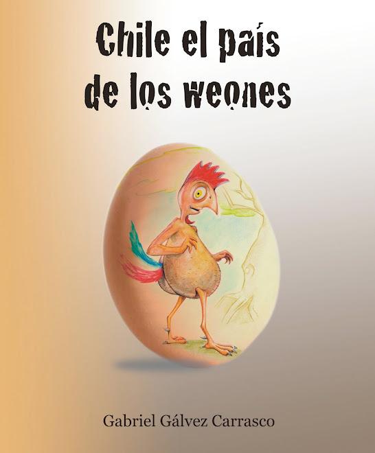 CHILE EL PAIS DE LOSWEONES
