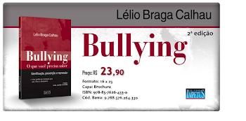 Adquira já o seu! Livro Bullying: o que você precisa saber, RJ, Impetus, 2010 (segunda edição)