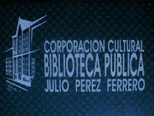 -BIBLIOTECA PUBLICA JULIO PEREZ FERRERO-