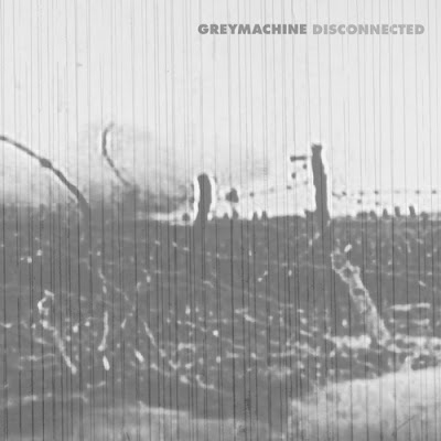 What are you listening to right NOW? - Page 6 Grey+Machine_Disconnected_CD