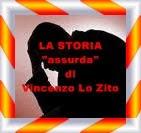 La storia Assurda del Maresciallo Capo   Vincenzo Lo Zito