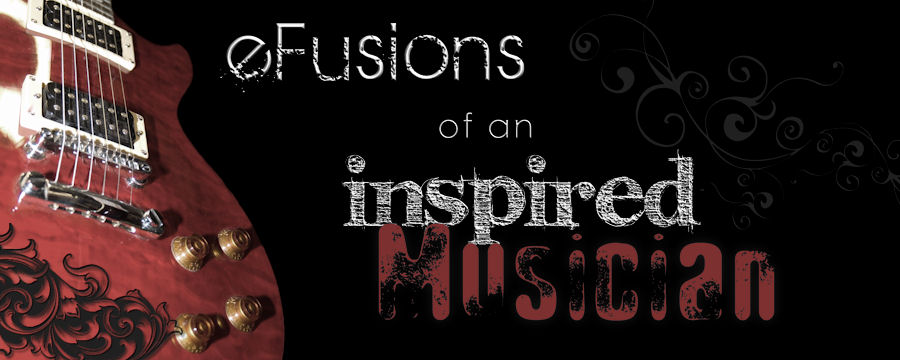 eFusions of an Inspired Musician