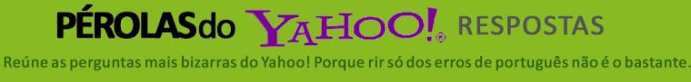 Pérolas do Yahoo! Respostas