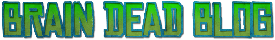 BrainDeadBlog