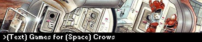 (Text) Games for (Space) Crows