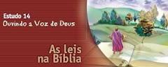 ESTUDO 14 - Ouvindo a Voz de Deus – As leis na Bíblia