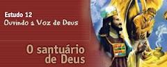 ESTUDO 12 - Ouvindo a Voz de Deus – O santuário de Deus