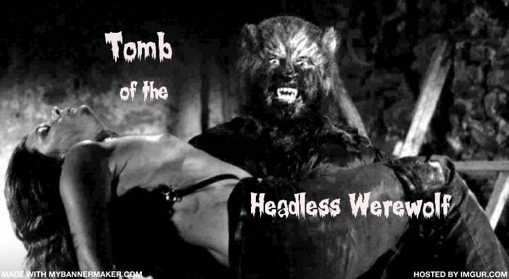 Tomb of the Headless Werewolf