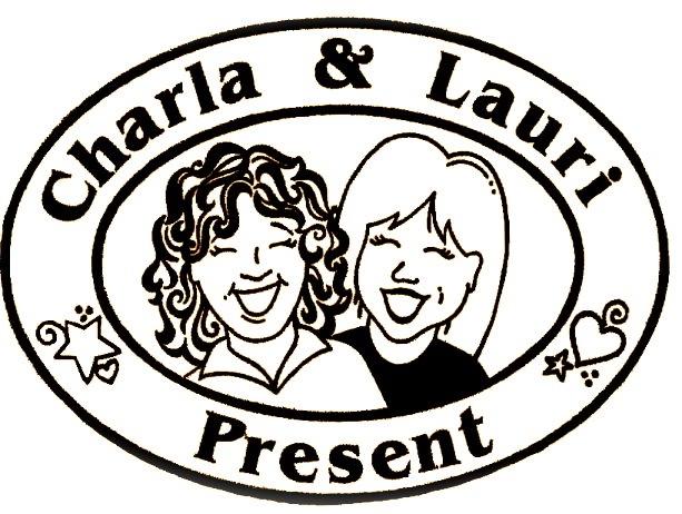 Charla and Lauri Present