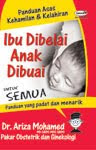 Ibu Dibelai Anak Dibuai - Dr Ariza Mohamed. Pakar O&amp;G - Hospital Ampang Putri