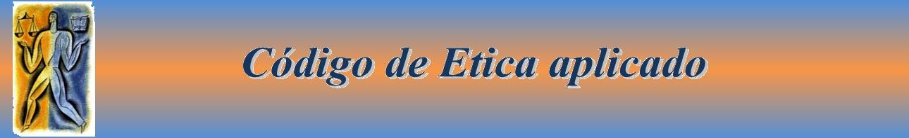 Código de Etica aplicado