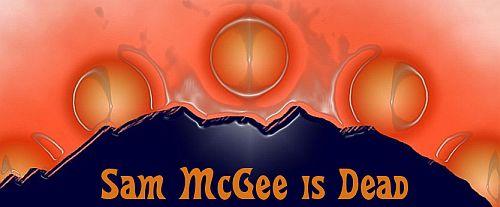 Sam McGee is Dead
