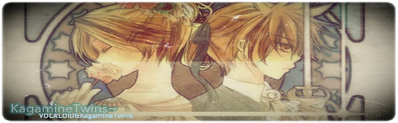 『Kagamine Twins』~♫♪