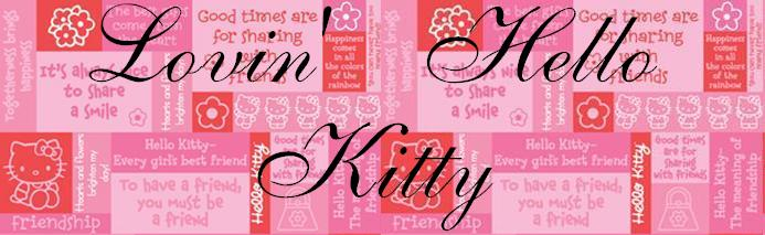 Lovin Hello Kitty