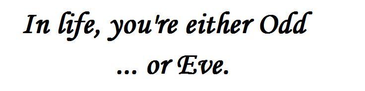 Odd or Eve