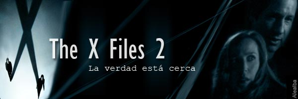X-Files 2 Movie - The X-Files: I Want to Believe - Expedientes Secretos X: Quiero Creer
