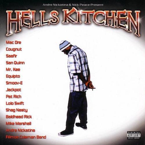 Andre Nickatina Hell S Kitchen