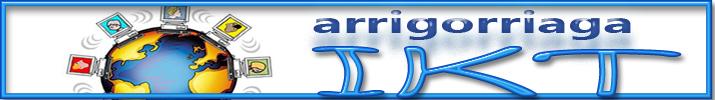 ARRIGORRIAGA IKT - Arrigorriaga Institutuko IKT proiektuaren inguruko bloga