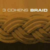 3 Cohens: Braid (2007)