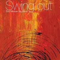 Bob Mintzer Big Band: Swing Out (2008)