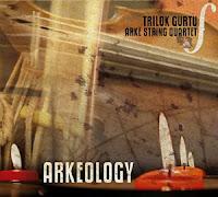 Trilok Gurtu & Arke String Quartet: Arkeology (2008)
