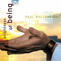 Paul Bollenback: Brightness of Being (2006)