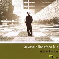 Salvatore Bonafede Trio: Sicilian Opening (2010)