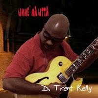 D. Trent Kelly: Gimme' Ma' Gitta' (2010)