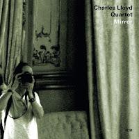 Charles Lloyd Quartet: Mirror (2010)