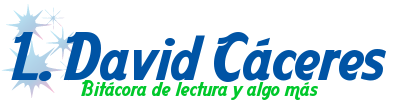 Bitcora de lectura de L. David Caceres