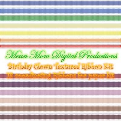 http://meanmomdigitalproductions.blogspot.com/2009/04/birthday-clown-textured-ribbon-kit.html