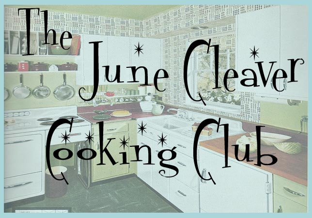June Cleaver Cooking Club