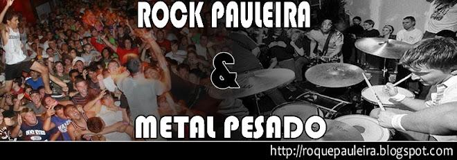 Rock Pauleira & Metal Pesado