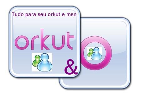 tudo  para orkut & msn