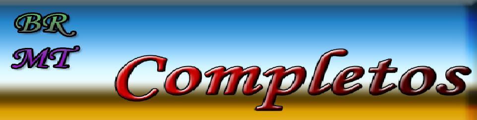 BR | MT | Completos