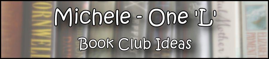 Michele's Book Club Ideas