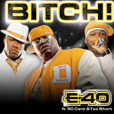 E-40 Feat. 50 Cent & Too Short - Bitch! (2010)